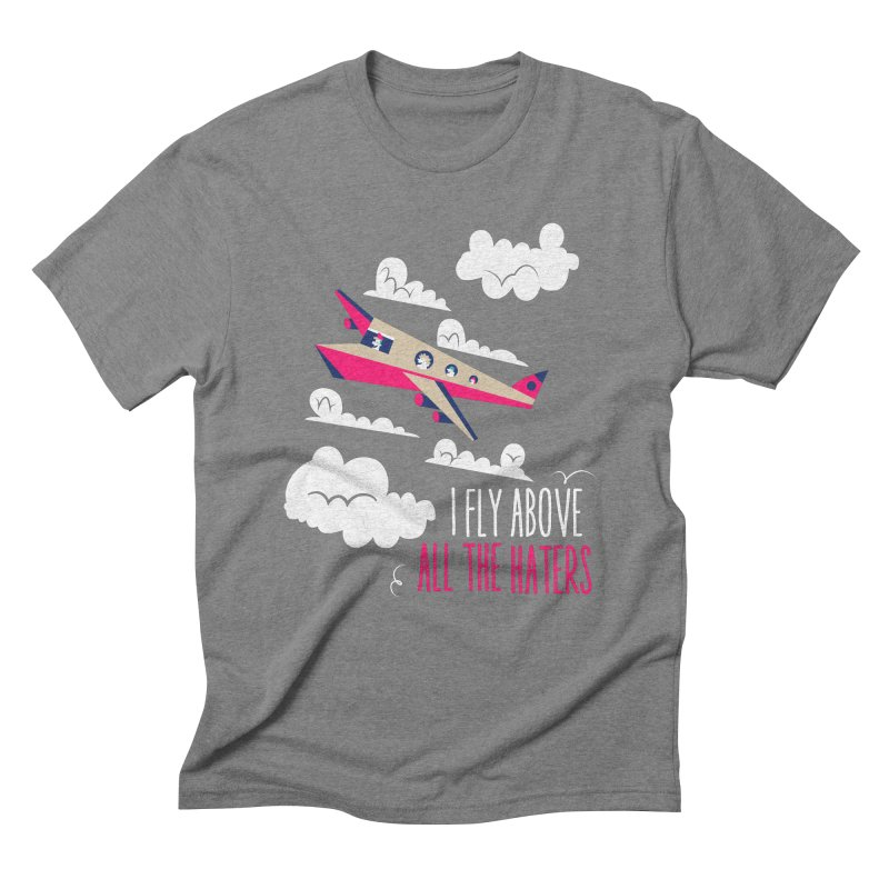 Fly Above The Haters Men's Triblend T-shirt by Vintage Pop Tee's Artist Shop
