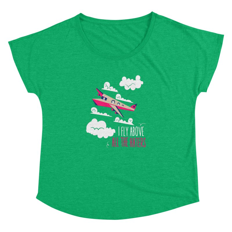 Fly Above The Haters Women's Dolman by Vintage Pop Tee's Artist Shop