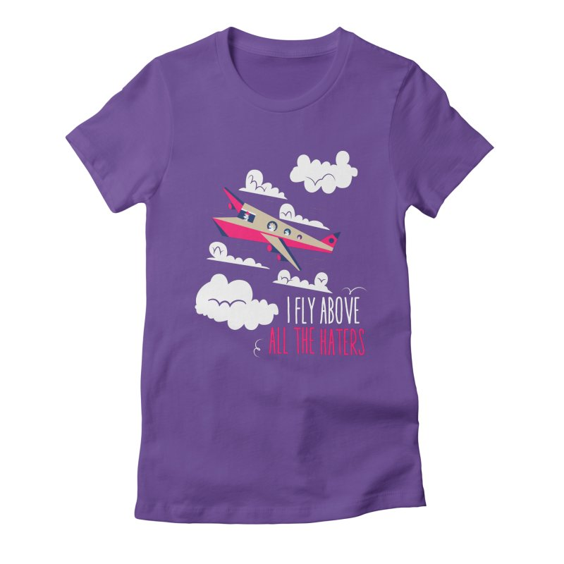 Fly Above The Haters Women's Fitted T-Shirt by Vintage Pop Tee's Artist Shop