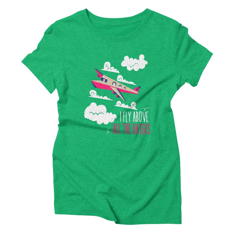 Fly Above The Haters Women's Triblend T-shirt by Vintage Pop Tee's Artist Shop