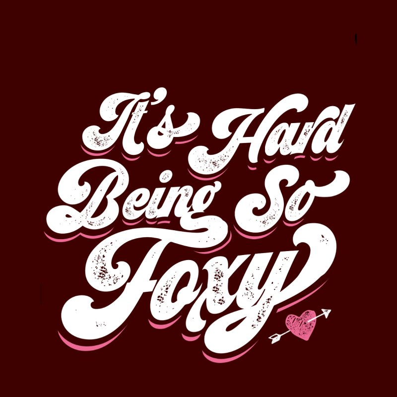 It's Hard Being So Foxy by Vintage Pop Tee's Artist Shop