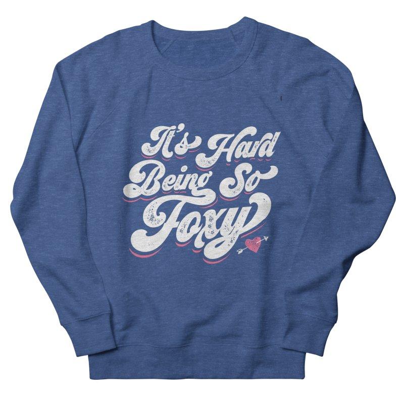 It's Hard Being So Foxy Women's Sweatshirt by Vintage Pop Tee's Artist Shop