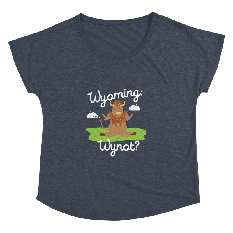 Wyoming: Whynot? Women's Dolman by Vintage Pop Tee's Artist Shop