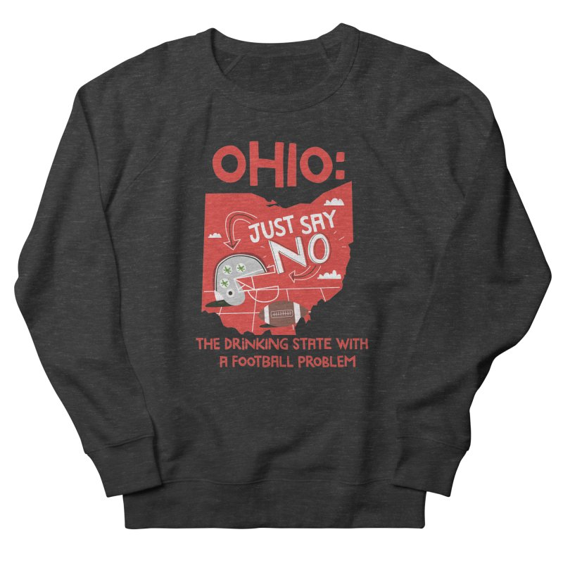 Ohio: The Drinking State With A Football Problem Men's Sweatshirt by Vintage Pop Tee's Artist Shop
