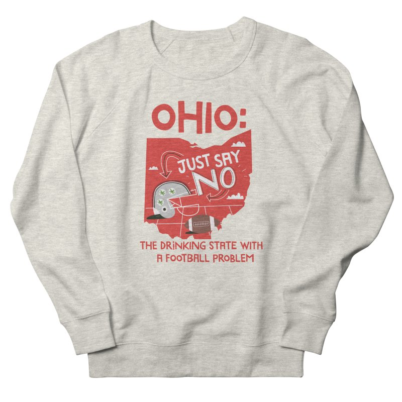 Ohio: The Drinking State With A Football Problem Men's French Terry Sweatshirt by Vintage Pop Tee's Artist Shop