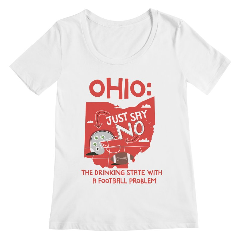 Ohio: The Drinking State With A Football Problem Women's Scoopneck by Vintage Pop Tee's Artist Shop