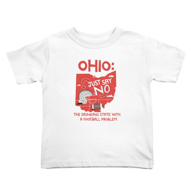 Ohio: The Drinking State With A Football Problem Kids Toddler T-Shirt by Vintage Pop Tee's Artist Shop