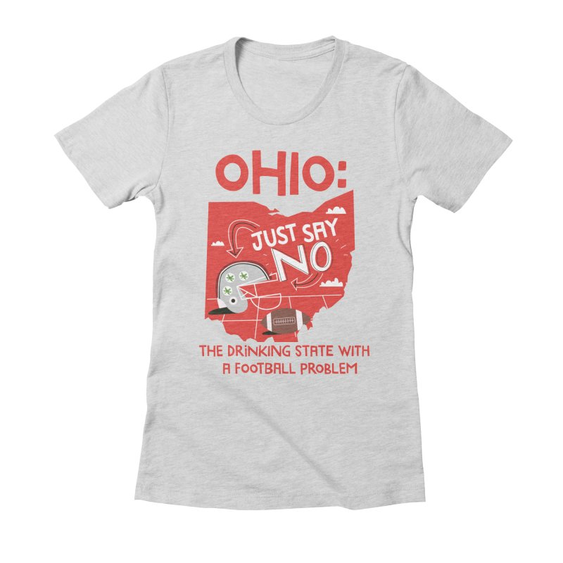 Ohio: The Drinking State With A Football Problem Women's Fitted T-Shirt by Vintage Pop Tee's Artist Shop