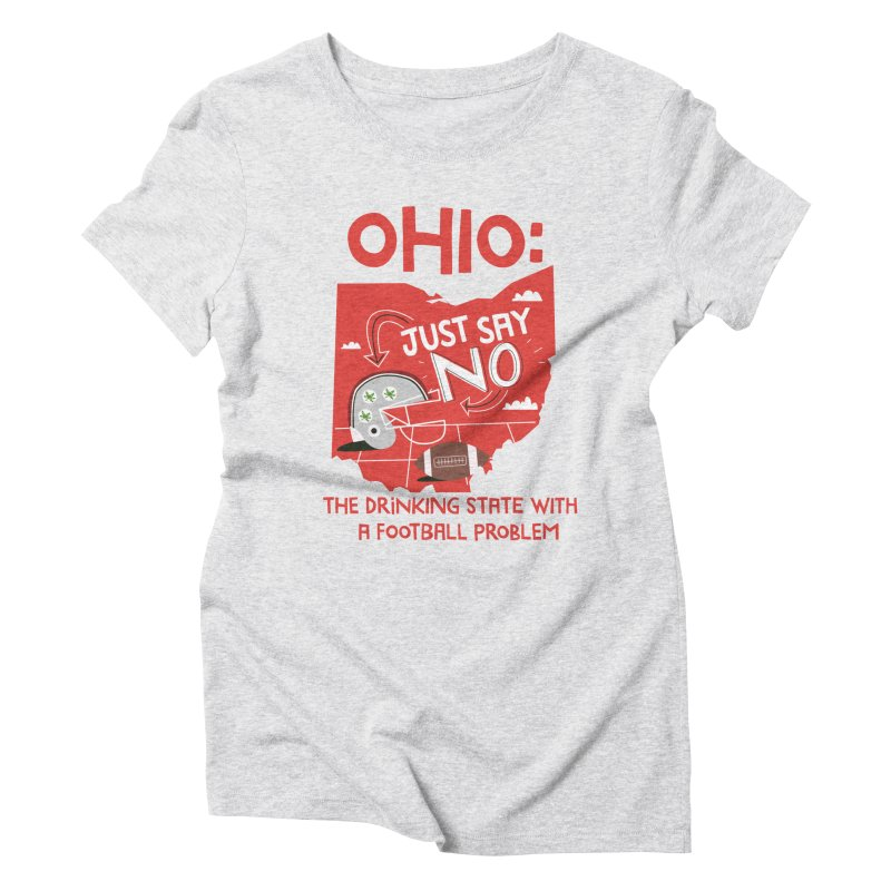 Ohio: The Drinking State With A Football Problem Women's Triblend T-shirt by Vintage Pop Tee's Artist Shop