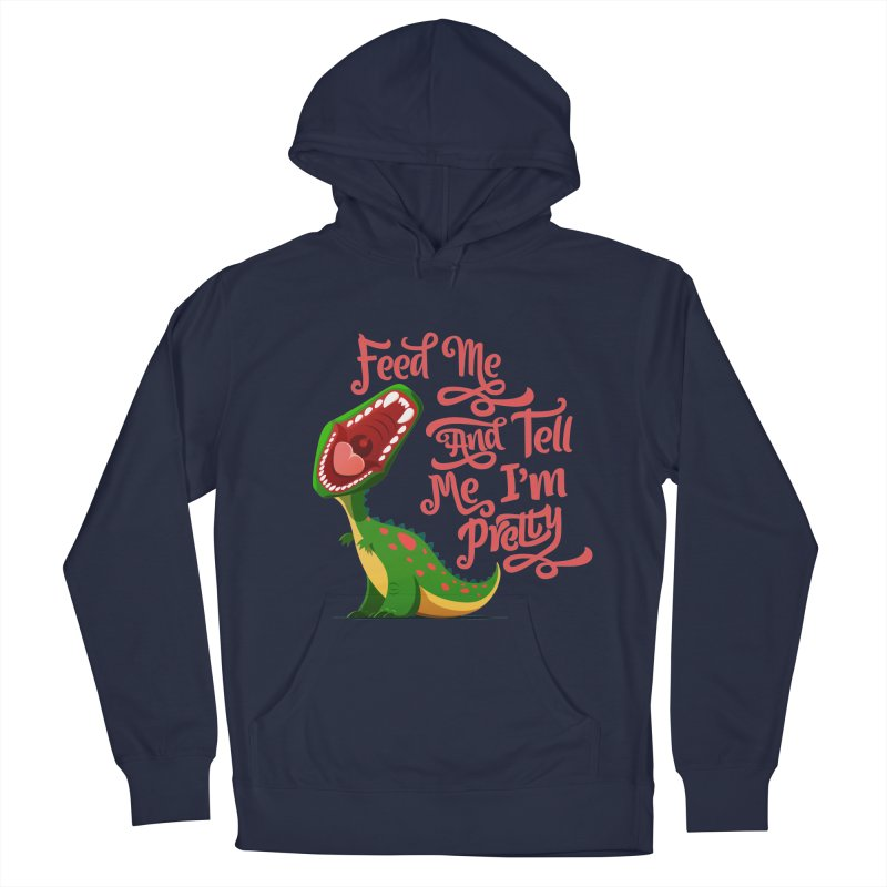 Feed Me & Tell Me I'm Pretty Women's Pullover Hoody by Vintage Pop Tee's Artist Shop