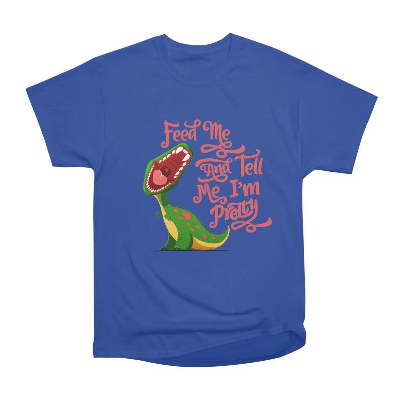 Feed Me & Tell Me I'm Pretty Women's Classic Unisex T-Shirt by Vintage Pop Tee's Artist Shop