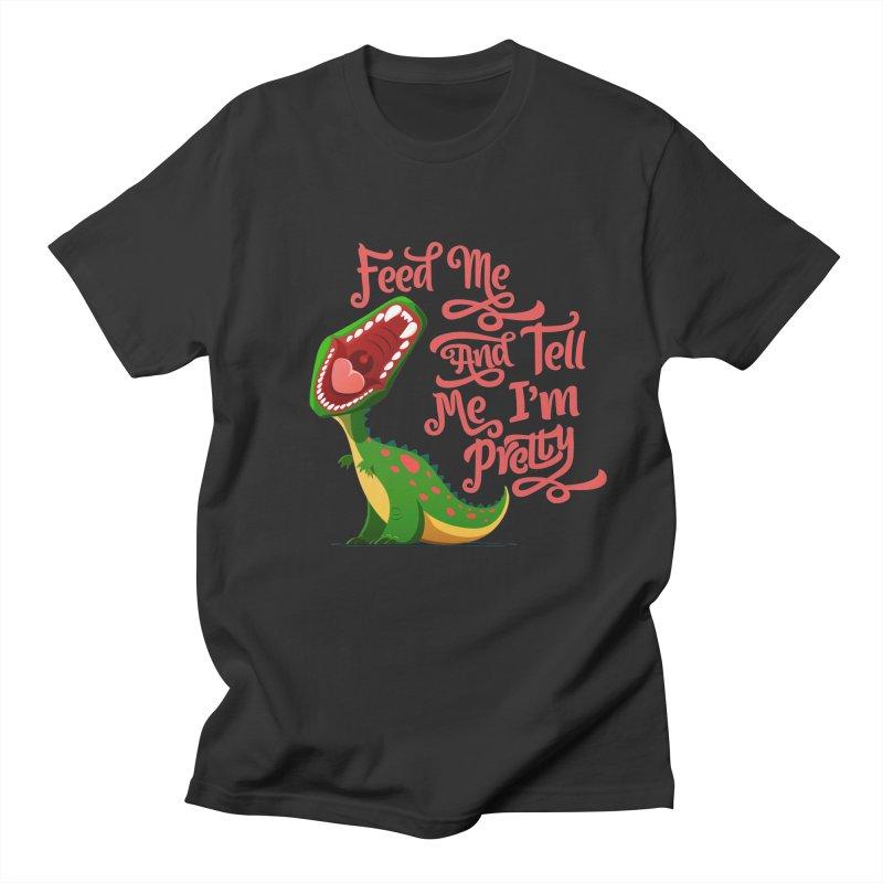 Feed Me & Tell Me I'm Pretty Women's Unisex T-Shirt by Vintage Pop Tee's Artist Shop