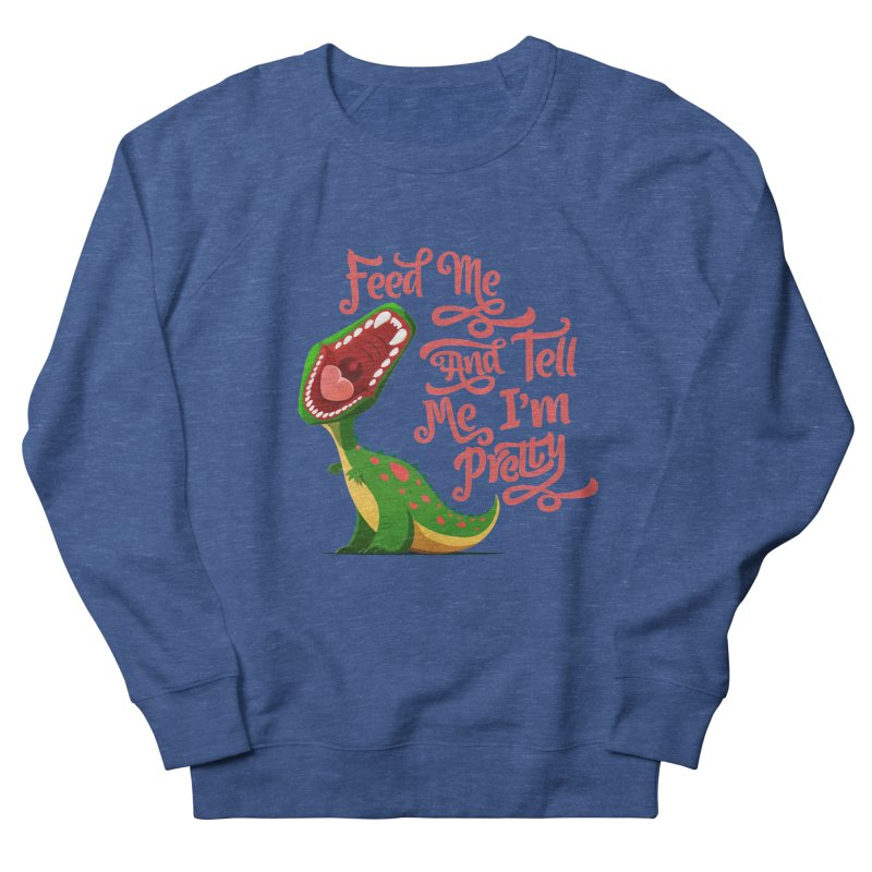 Feed Me & Tell Me I'm Pretty Women's Sweatshirt by Vintage Pop Tee's Artist Shop