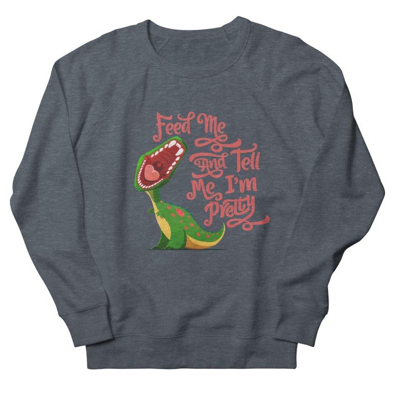 Feed Me & Tell Me I'm Pretty Women's Sweatshirt by Vintage Pop Tee's Artist Shop