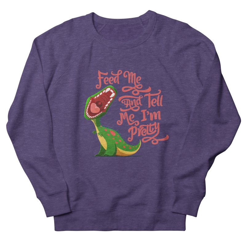 Feed Me & Tell Me I'm Pretty Men's French Terry Sweatshirt by Vintage Pop Tee's Artist Shop