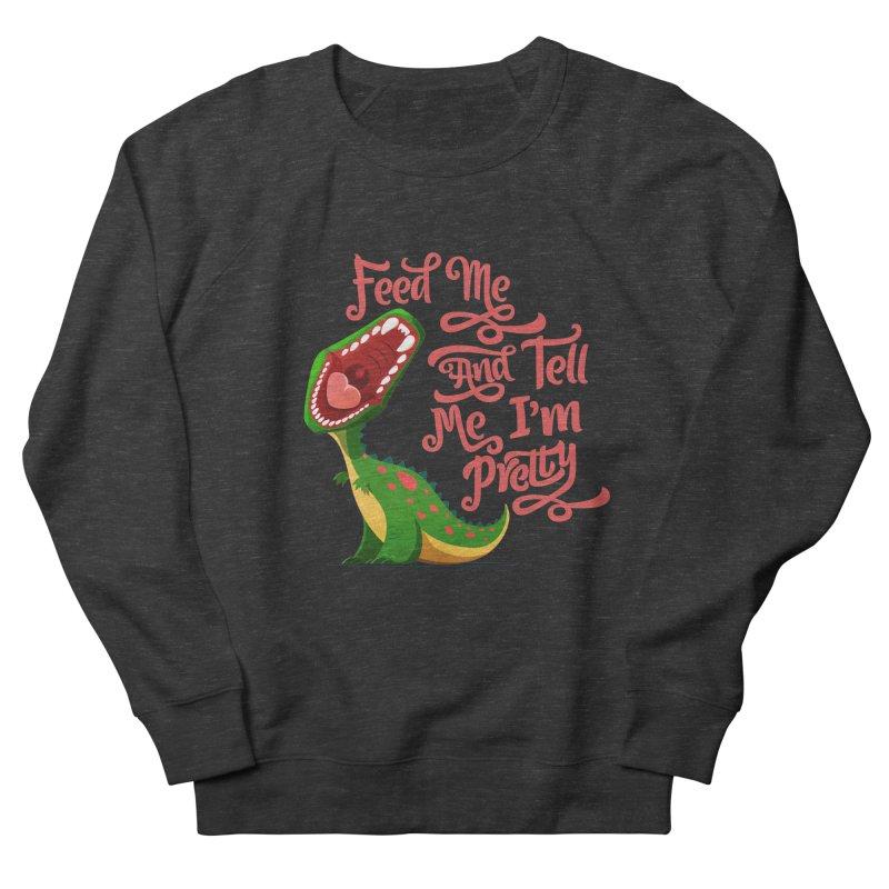Feed Me & Tell Me I'm Pretty Men's Sweatshirt by Vintage Pop Tee's Artist Shop