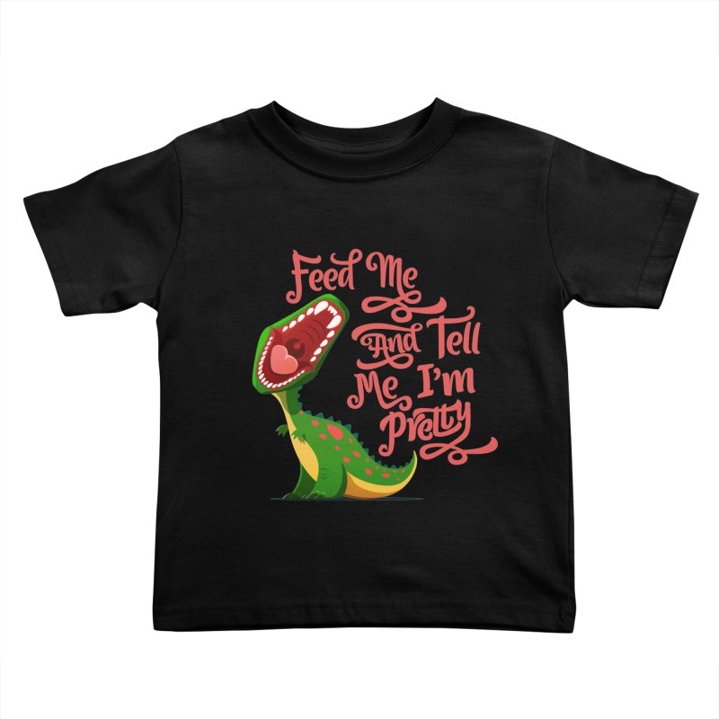 Feed Me & Tell Me I'm Pretty Kids Toddler T-Shirt by Vintage Pop Tee's Artist Shop