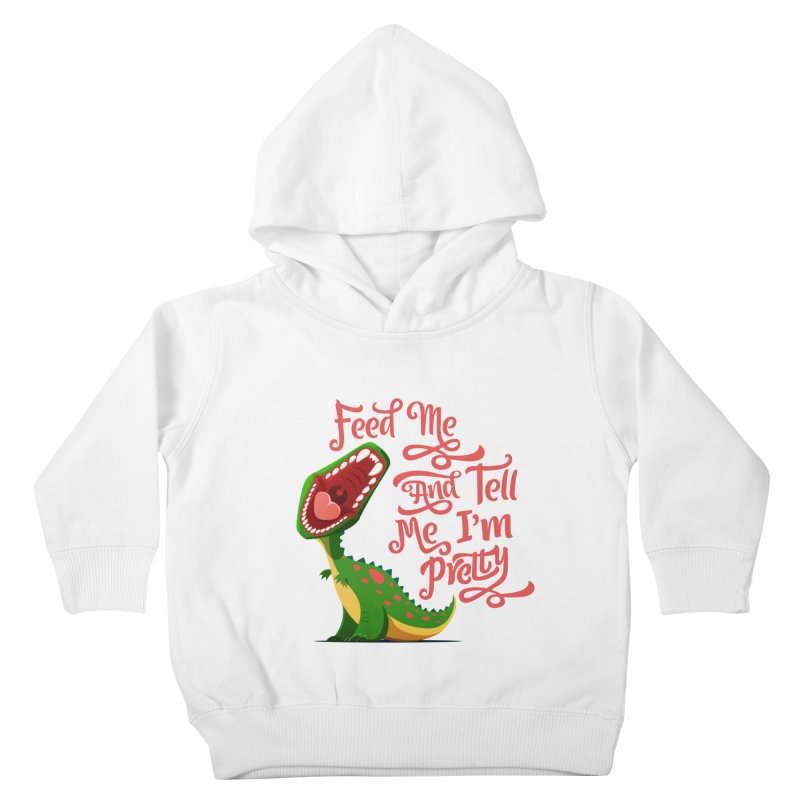 Feed Me & Tell Me I'm Pretty Kids Toddler Pullover Hoody by Vintage Pop Tee's Artist Shop
