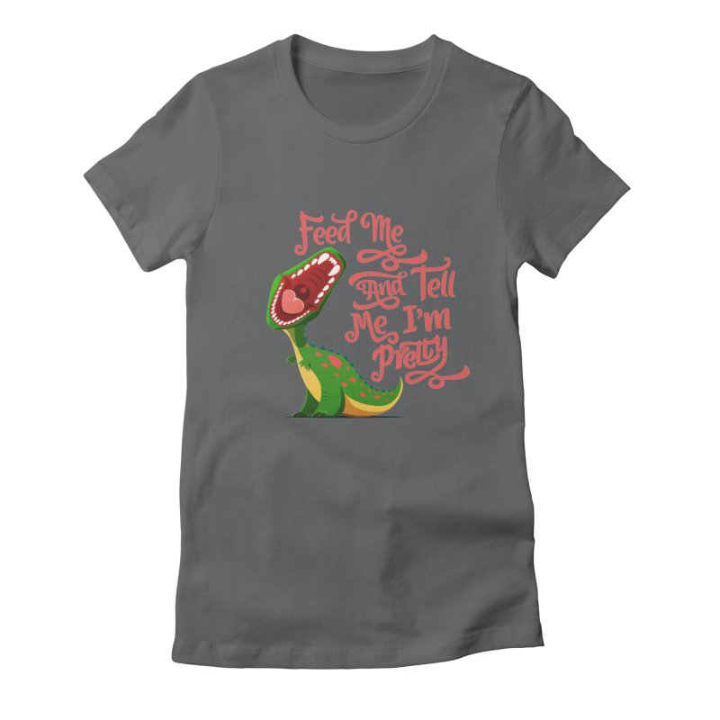 Feed Me & Tell Me I'm Pretty Women's Fitted T-Shirt by Vintage Pop Tee's Artist Shop