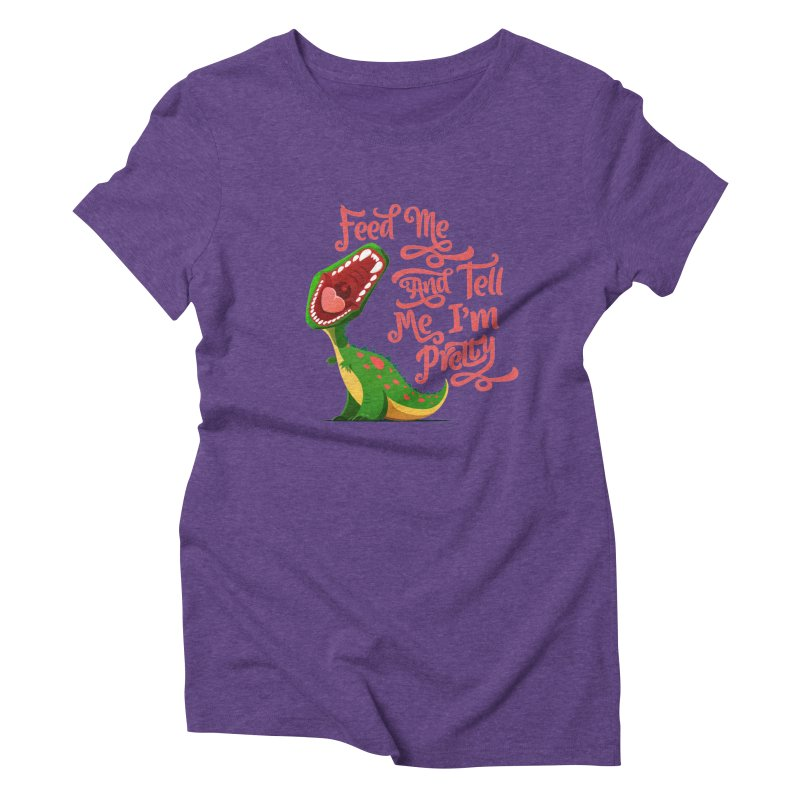 Feed Me & Tell Me I'm Pretty Women's Triblend T-shirt by Vintage Pop Tee's Artist Shop