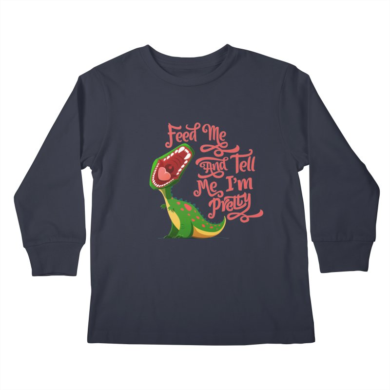 Feed Me & Tell Me I'm Pretty Kids Longsleeve T-Shirt by Vintage Pop Tee's Artist Shop