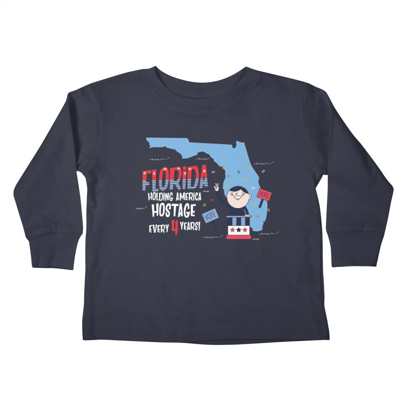 Florida: Holding America Hostage  Kids Toddler Longsleeve T-Shirt by Vintage Pop Tee's Artist Shop