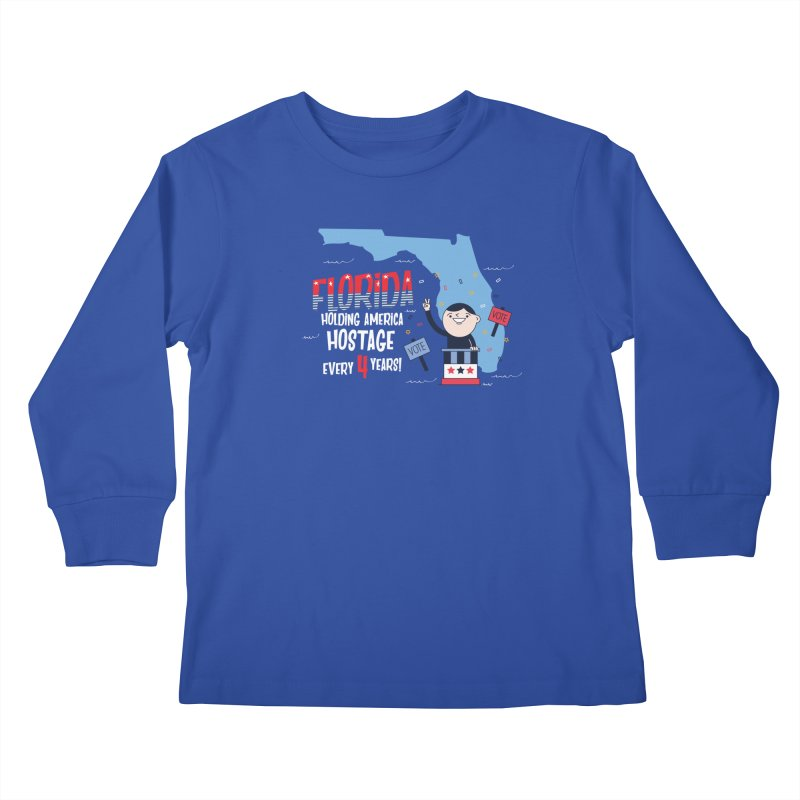 Florida: Holding America Hostage  Kids Longsleeve T-Shirt by Vintage Pop Tee's Artist Shop