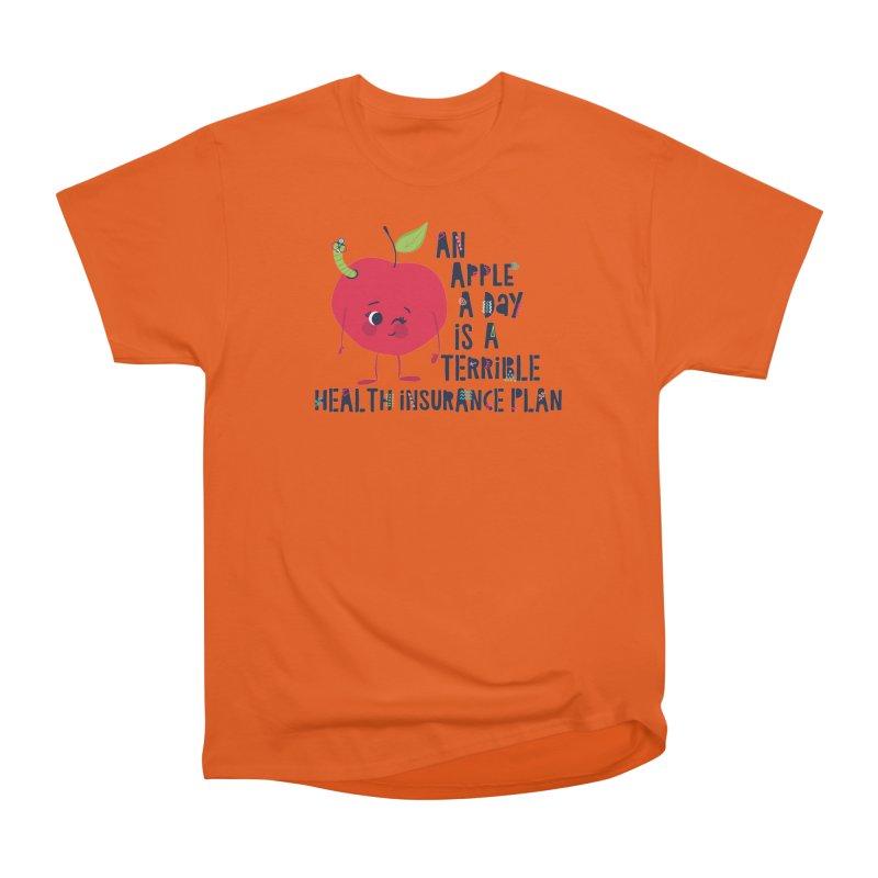 An Apple  A Day is a Terrible Health Insurance Plan Women's Heavyweight Unisex T-Shirt by Vintage Pop Tee's Artist Shop