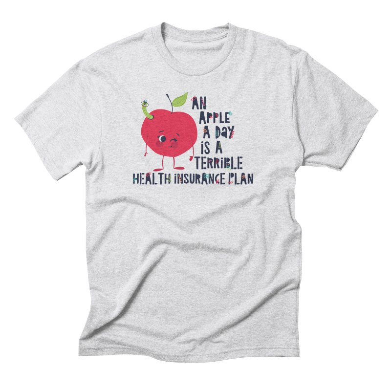 An Apple  A Day is a Terrible Health Insurance Plan Men's Triblend T-Shirt by Vintage Pop Tee's Artist Shop