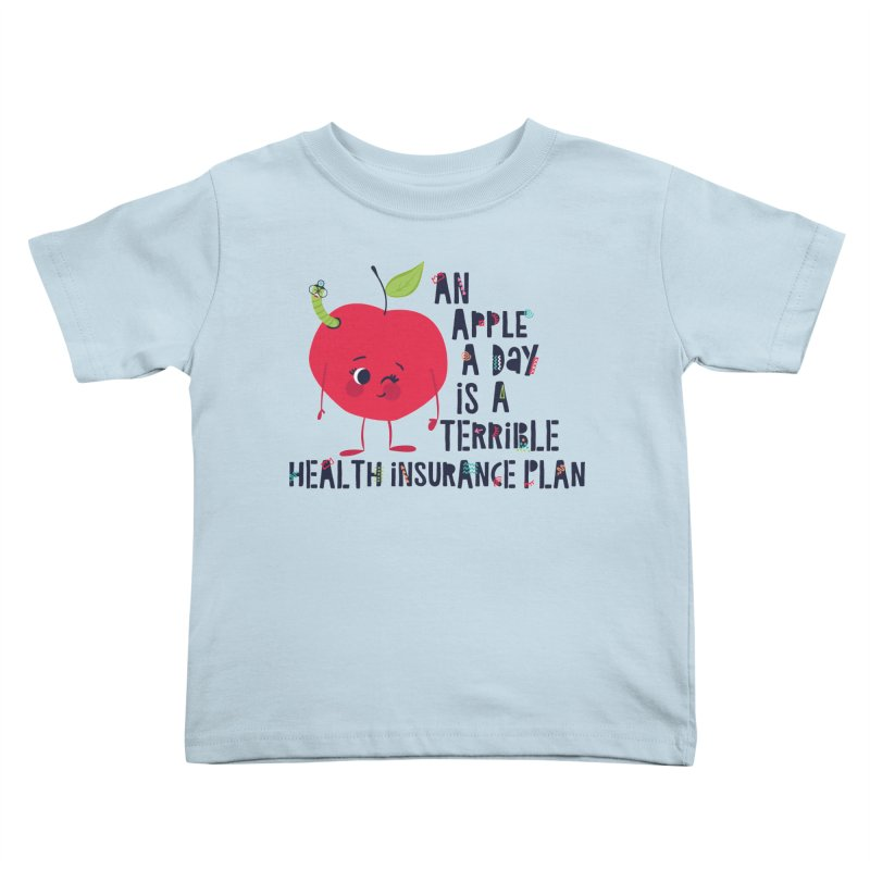 An Apple  A Day is a Terrible Health Insurance Plan Kids Toddler T-Shirt by Vintage Pop Tee's Artist Shop