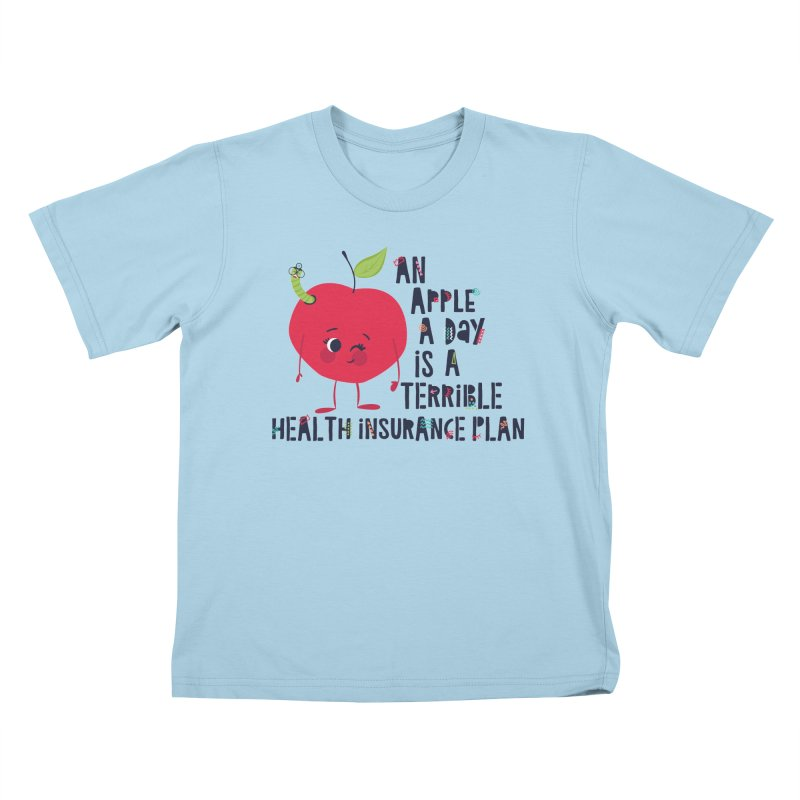 An Apple  A Day is a Terrible Health Insurance Plan Kids T-Shirt by Vintage Pop Tee's Artist Shop