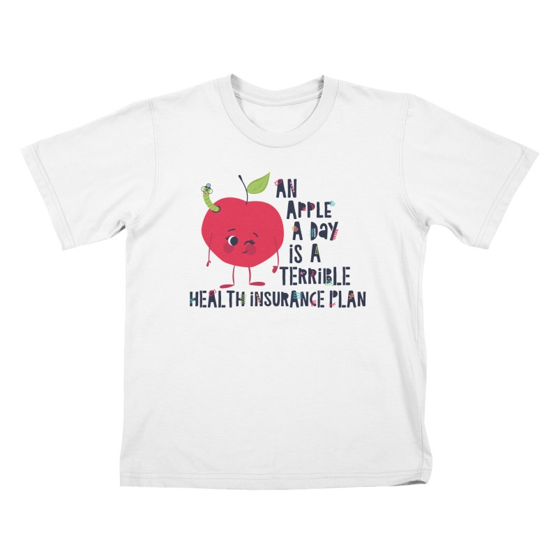 An Apple  A Day is a Terrible Health Insurance Plan Kids  by Vintage Pop Tee's Artist Shop