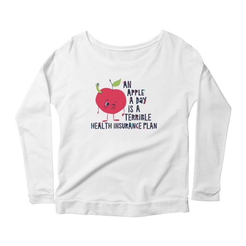 An Apple  A Day is a Terrible Health Insurance Plan Women's Longsleeve Scoopneck  by Vintage Pop Tee's Artist Shop