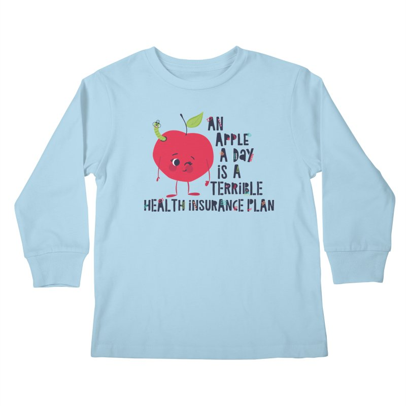 An Apple  A Day is a Terrible Health Insurance Plan Kids Longsleeve T-Shirt by Vintage Pop Tee's Artist Shop