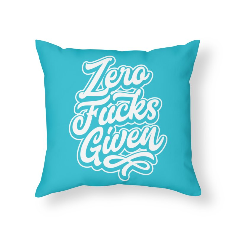 ZERO F%&KS GIVEN Home Throw Pillow by Vintage Pop Tee's Artist Shop