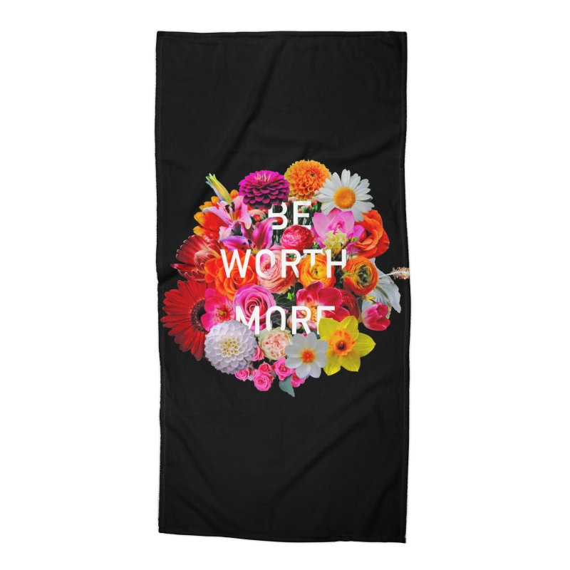 Be Worth More Accessories Beach Towel by violetCreations's Artist Shop
