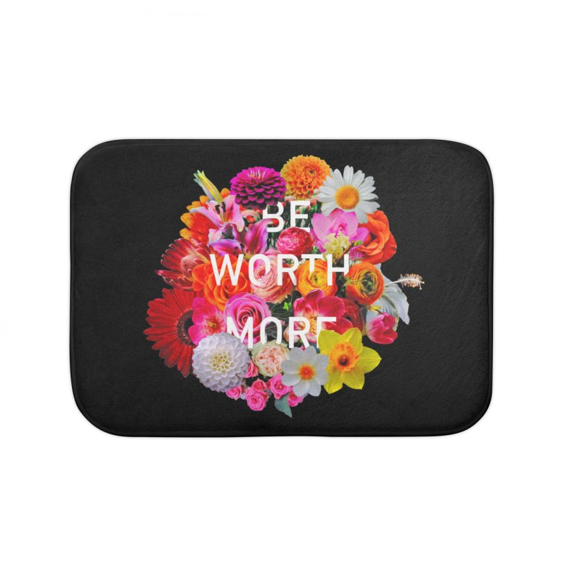 Be Worth More Home Bath Mat by violetCreations's Artist Shop