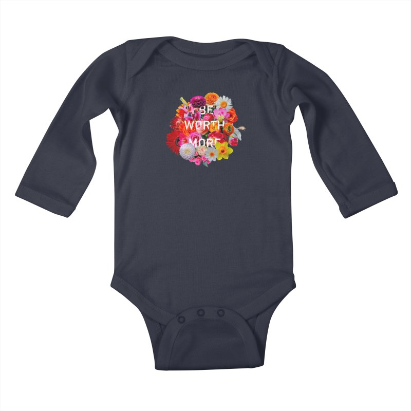 Be Worth More Kids Baby Longsleeve Bodysuit by violetCreations's Artist Shop