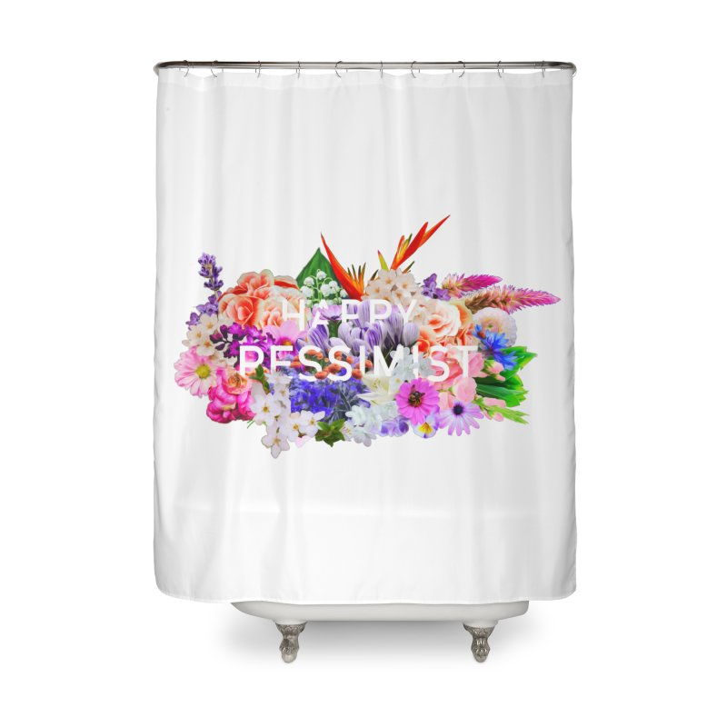 Happy Pessimist Home Shower Curtain by violetCreations's Artist Shop