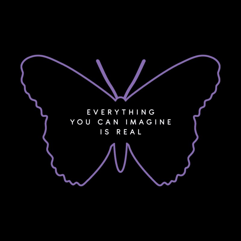 Everything You Can Imagine Is Real by Violet Cold | Official Store