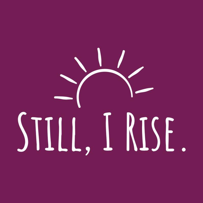 Still, I Rise Women's T-Shirt by VIP Online Store