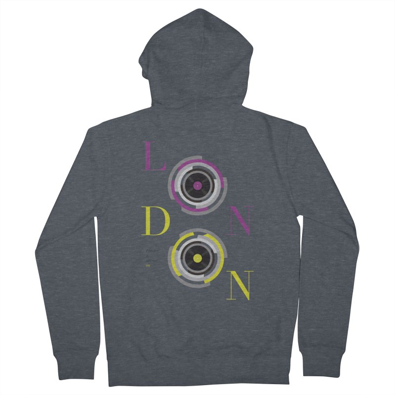 London always on Men's French Terry Zip-Up Hoody by virbia's Artist Shop