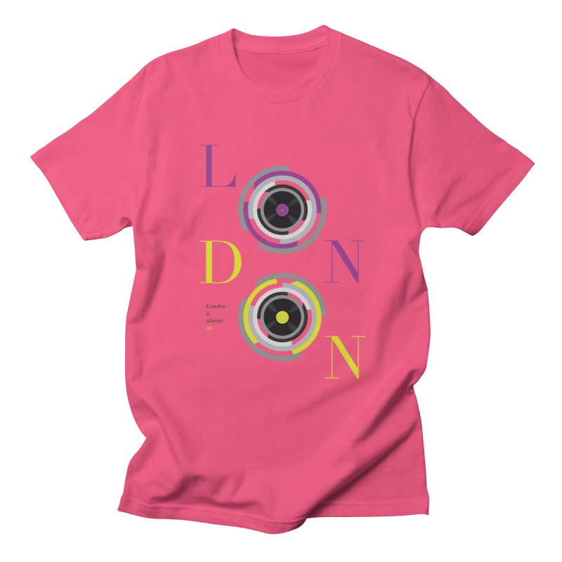 London always on Women's Regular Unisex T-Shirt by virbia's Artist Shop