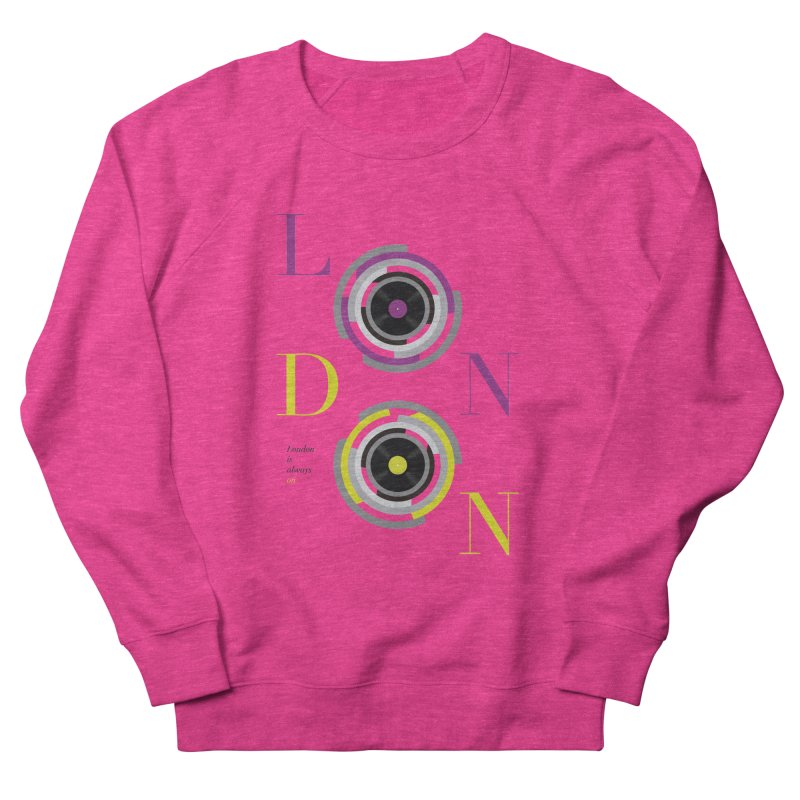 London always on Women's French Terry Sweatshirt by virbia's Artist Shop