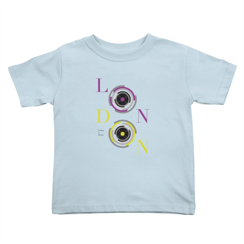 London always on Kids Toddler T-Shirt by virbia's Artist Shop