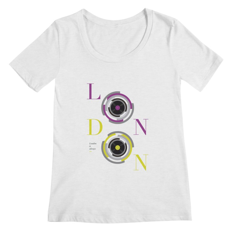 London always on Women's Scoop Neck by virbia's Artist Shop