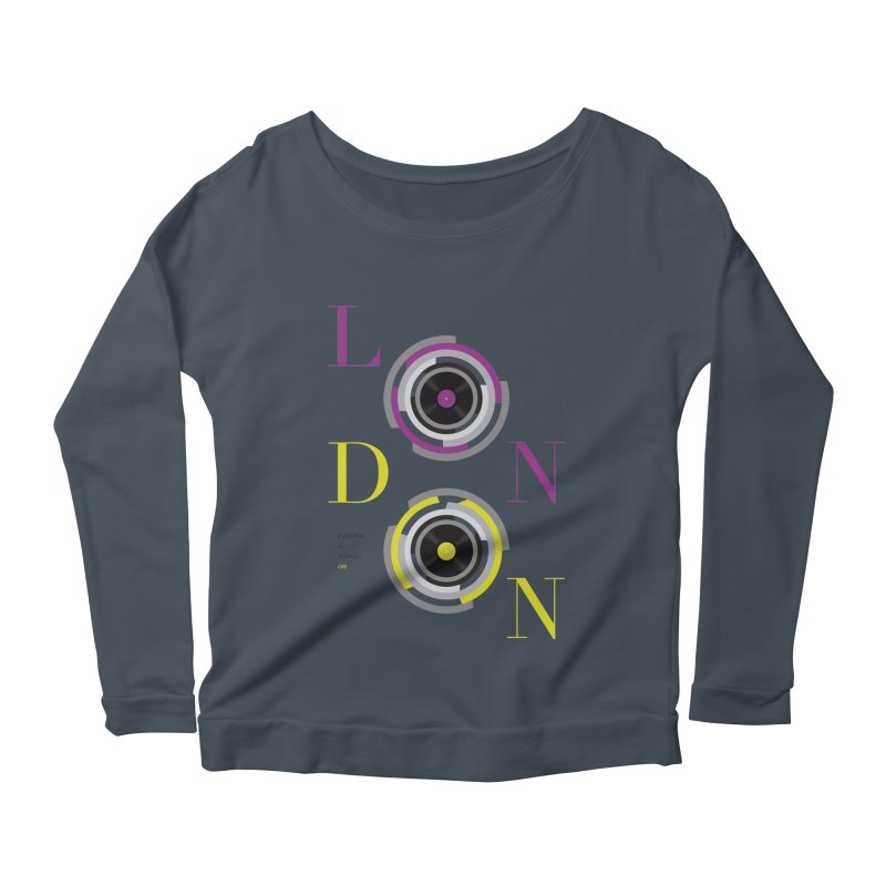 London always on Women's Scoop Neck Longsleeve T-Shirt by virbia's Artist Shop