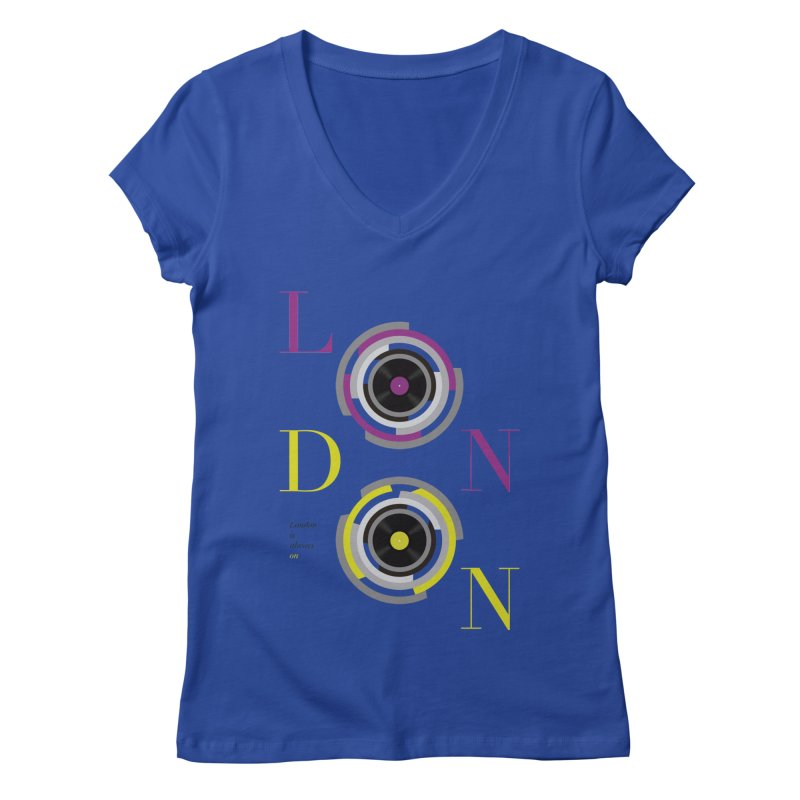 London always on Women's Regular V-Neck by virbia's Artist Shop