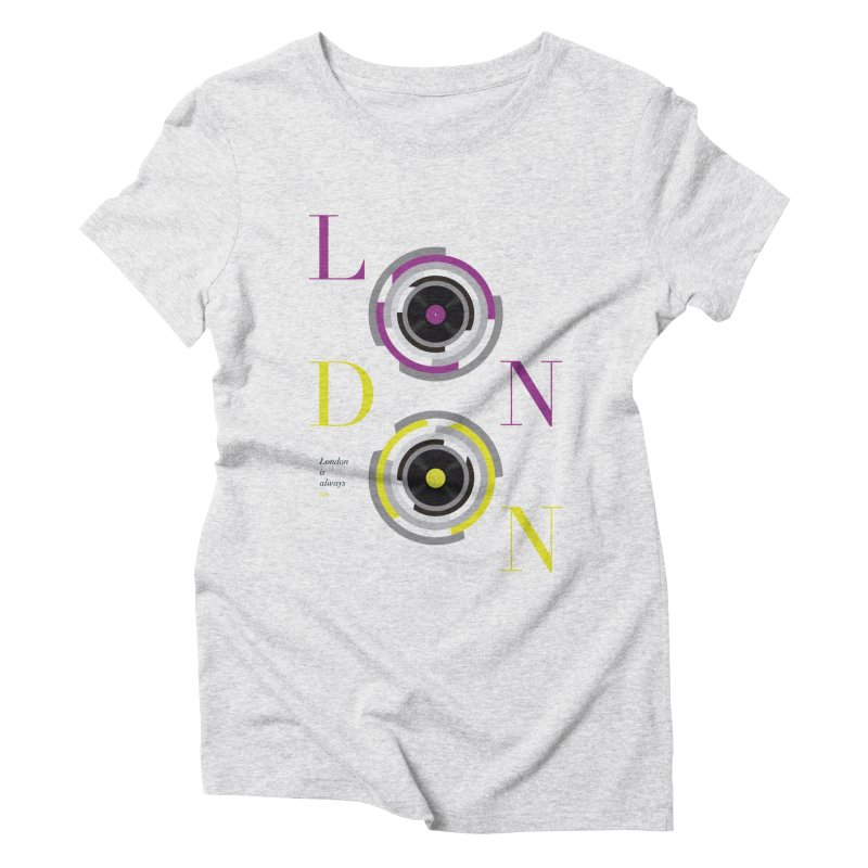 London always on Women's Triblend T-Shirt by virbia's Artist Shop