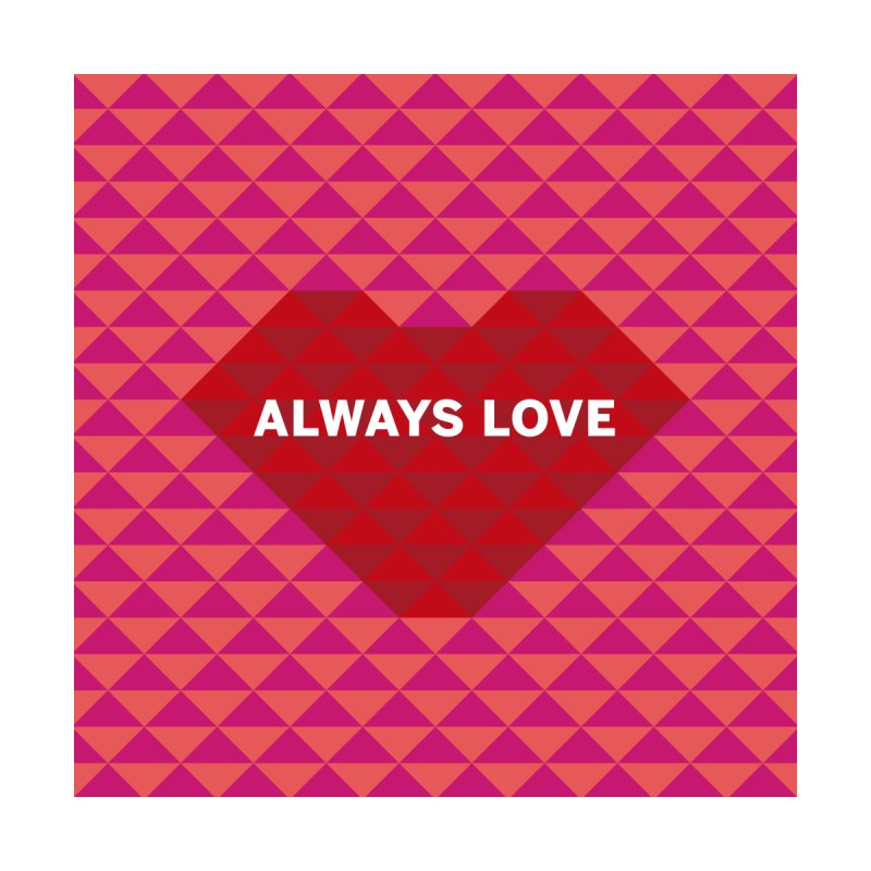 ALWAYS LOVE Accessories Phone Case by virbia's Artist Shop